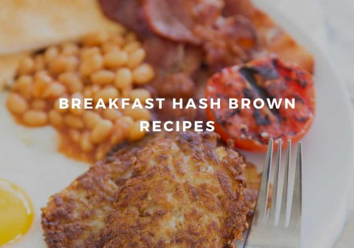 BEST HOMEMADE HASH BROWN RECIPES